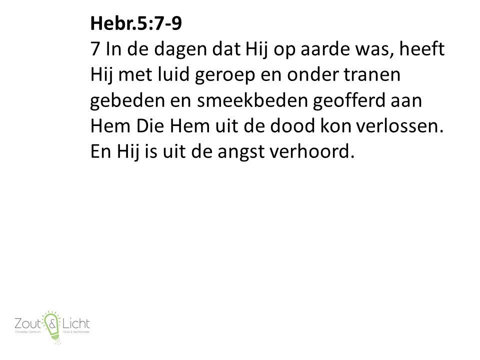 …Het is Gods wil…( !) Hebr.5:7-9