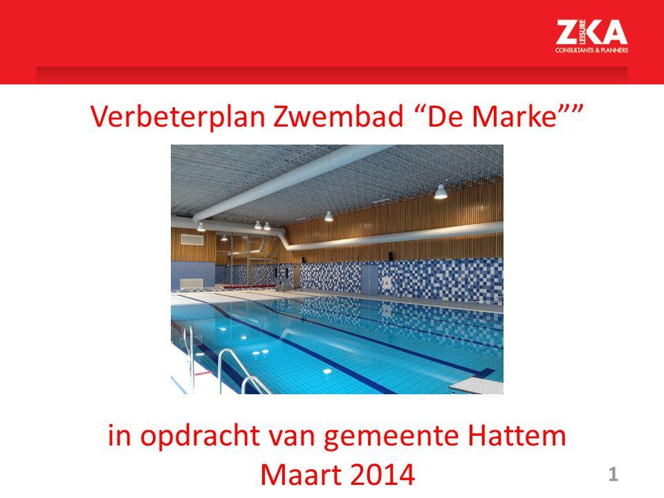 """1 Verbeterplan Zwembad """"De Marke"""""""" in opdracht van gemeente Hattem Maart 2014"""