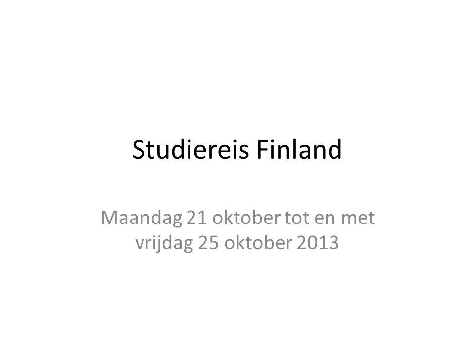 Studiereis Finland Maandag 21 oktober tot en met vrijdag 25 oktober 2013