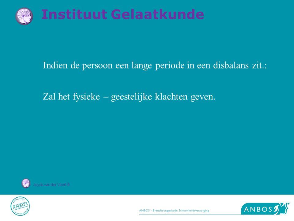 Joyce van der Voort © Indien de persoon een lange periode in een disbalans zit.: Zal het fysieke – geestelijke klachten geven. Instituut Gelaatkunde