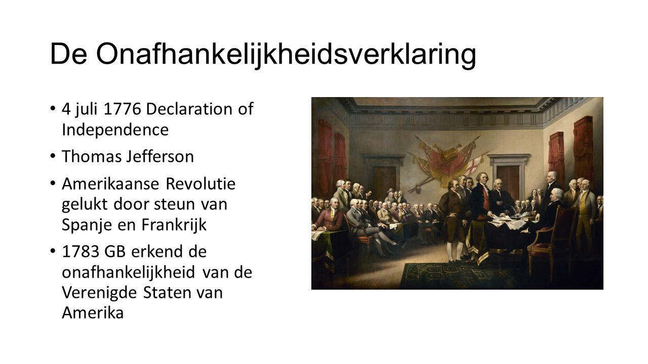 De Onafhankelijkheidsverklaring 4 juli 1776 Declaration of Independence Thomas Jefferson Amerikaanse Revolutie gelukt door steun van Spanje en Frankri