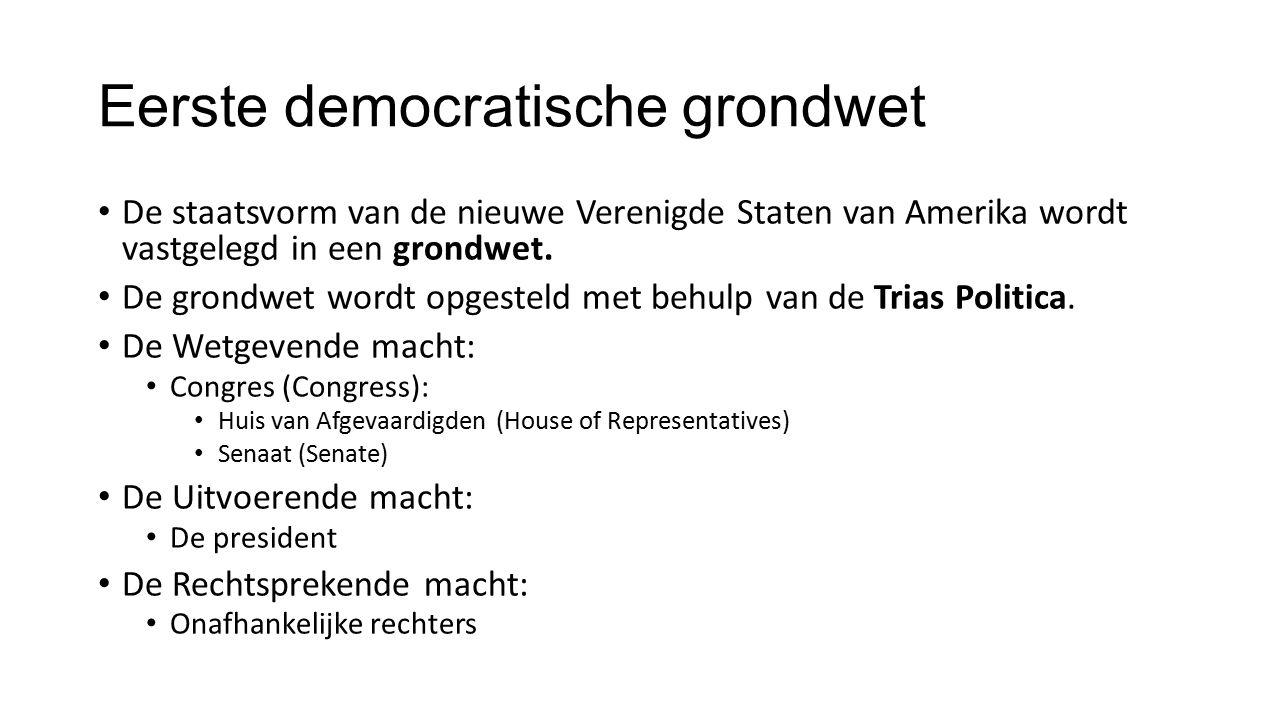 Eerste democratische grondwet De staatsvorm van de nieuwe Verenigde Staten van Amerika wordt vastgelegd in een grondwet. De grondwet wordt opgesteld m