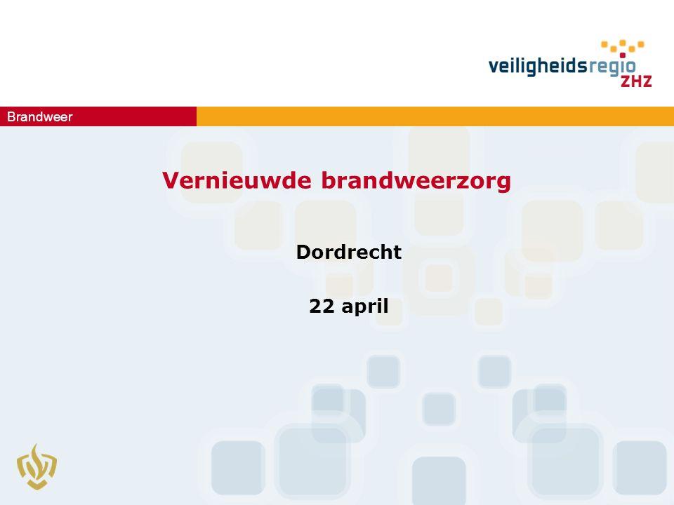 Brandweer Vernieuwde brandweerzorg Dordrecht 22 april