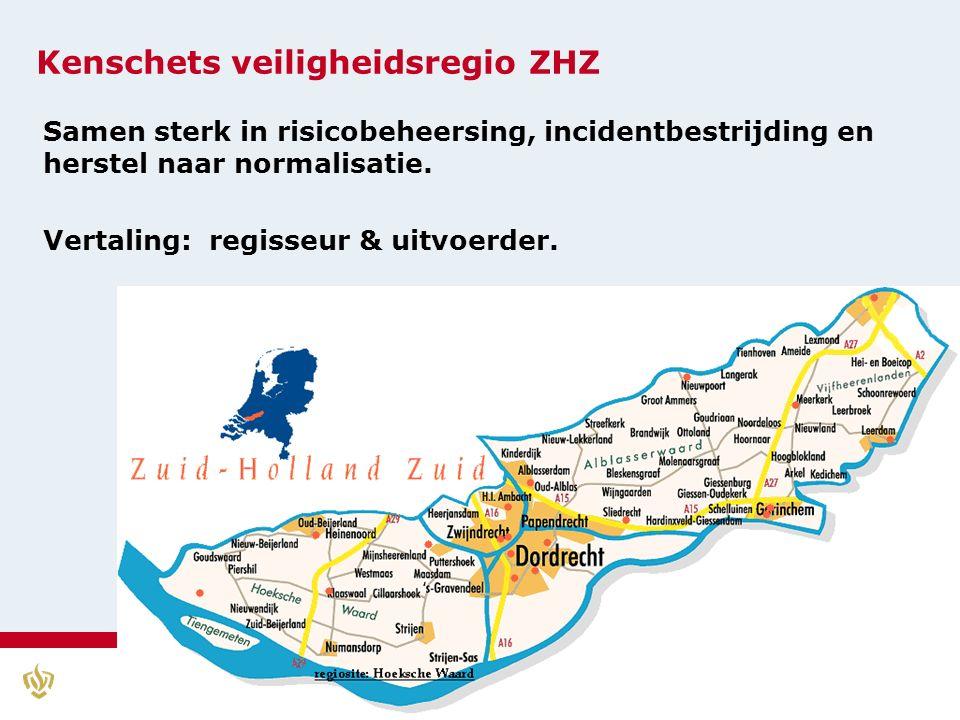 Kenschets veiligheidsregio ZHZ Samen sterk in risicobeheersing, incidentbestrijding en herstel naar normalisatie.