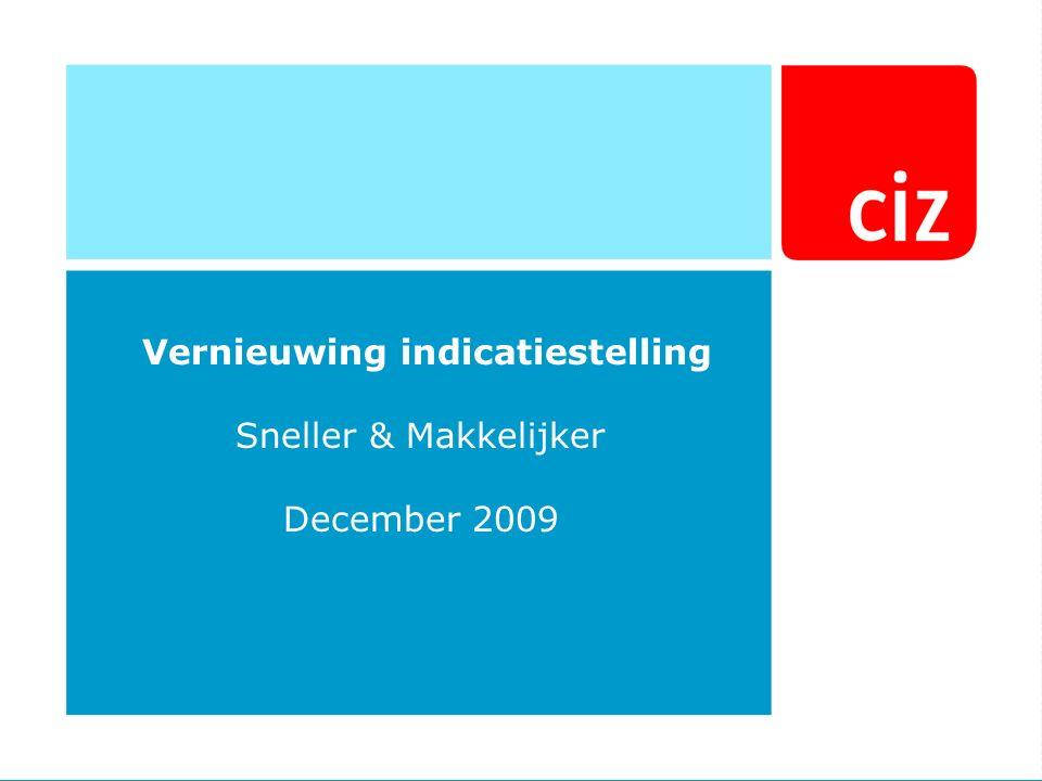 Vernieuwing indicatiestelling Sneller & Makkelijker December 2009