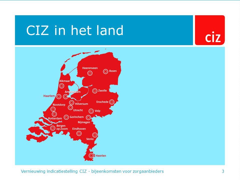 CIZ in het land Vernieuwing indicatiestelling CIZ - bijeenkomsten voor zorgaanbieders3