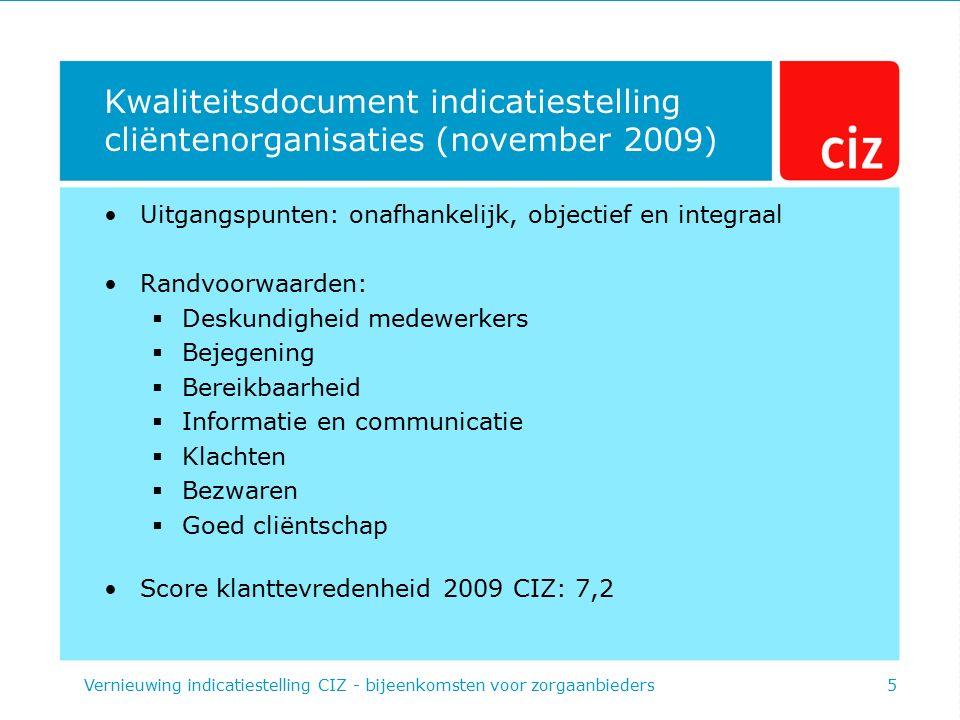 Uitgangspunten: onafhankelijk, objectief en integraal Randvoorwaarden:  Deskundigheid medewerkers  Bejegening  Bereikbaarheid  Informatie en commu