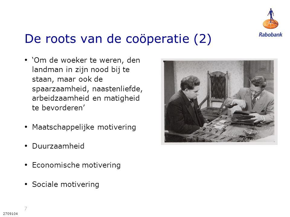 7 2709104 De roots van de coöperatie (2) 'Om de woeker te weren, den landman in zijn nood bij te staan, maar ook de spaarzaamheid, naastenliefde, arbe