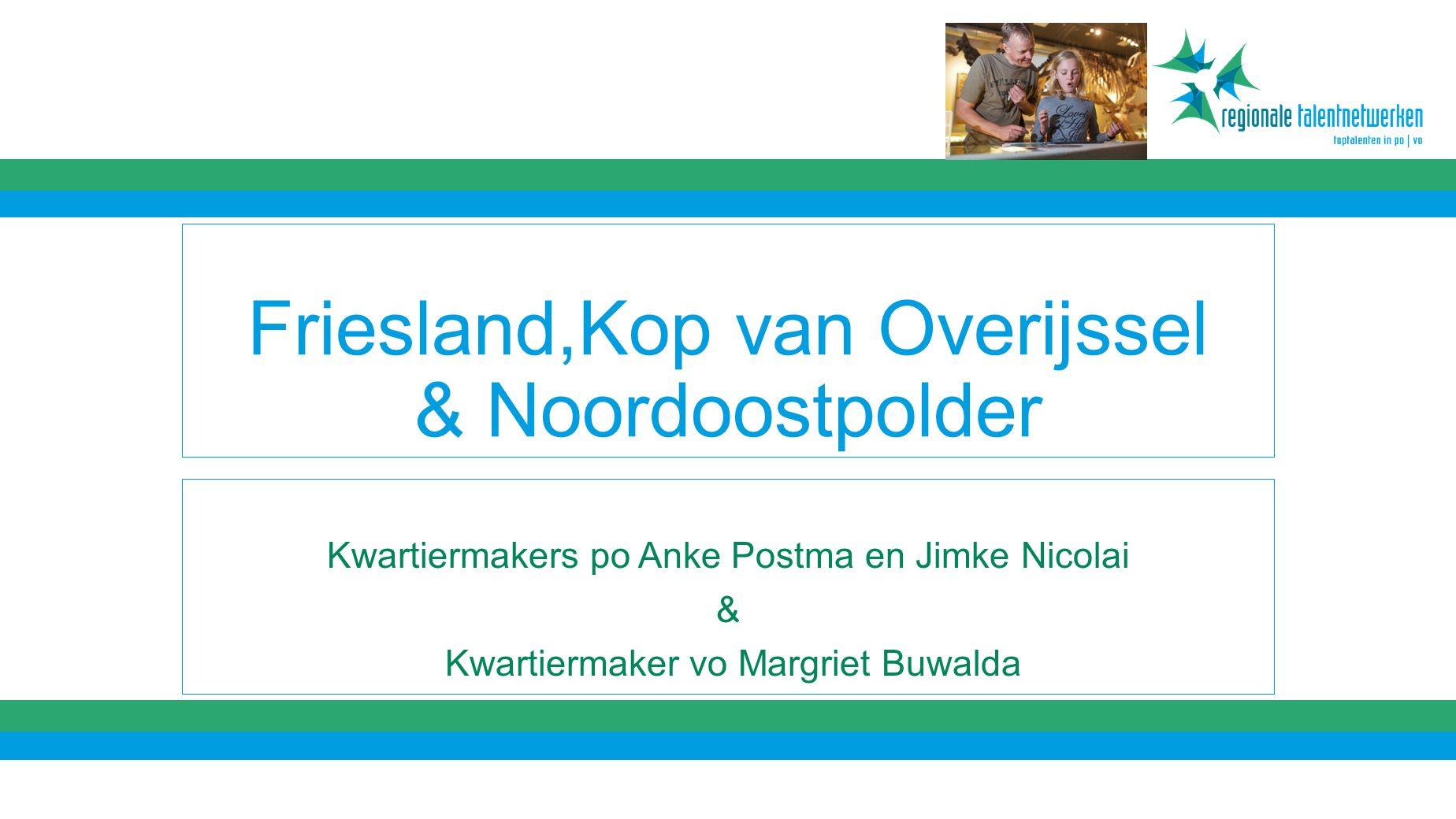 Friesland,Kop van Overijssel & Noordoostpolder Kwartiermakers po Anke Postma en Jimke Nicolai & Kwartiermaker vo Margriet Buwalda