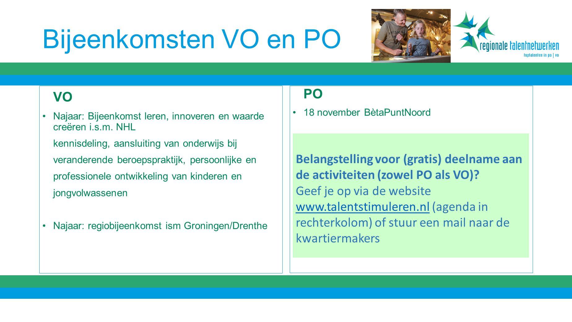 Bijeenkomsten VO en PO VO Najaar: Bijeenkomst leren, innoveren en waarde creëren i.s.m.