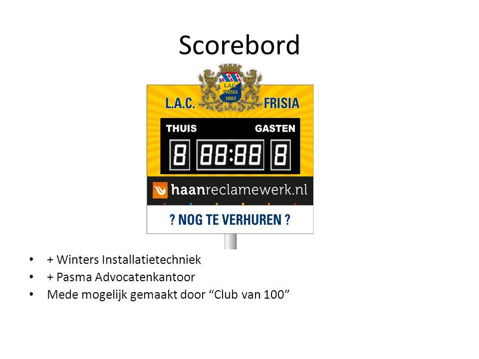 Scorebord + Winters Installatietechniek + Pasma Advocatenkantoor Mede mogelijk gemaakt door Club van 100