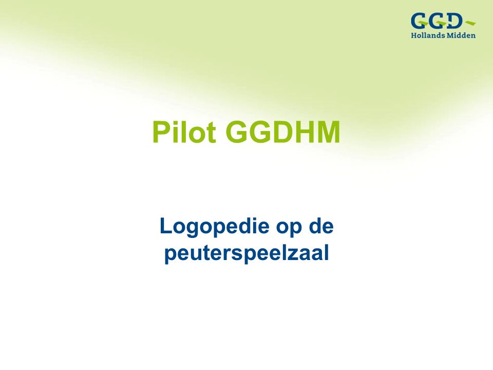 Pilot GGDHM Logopedie op de peuterspeelzaal