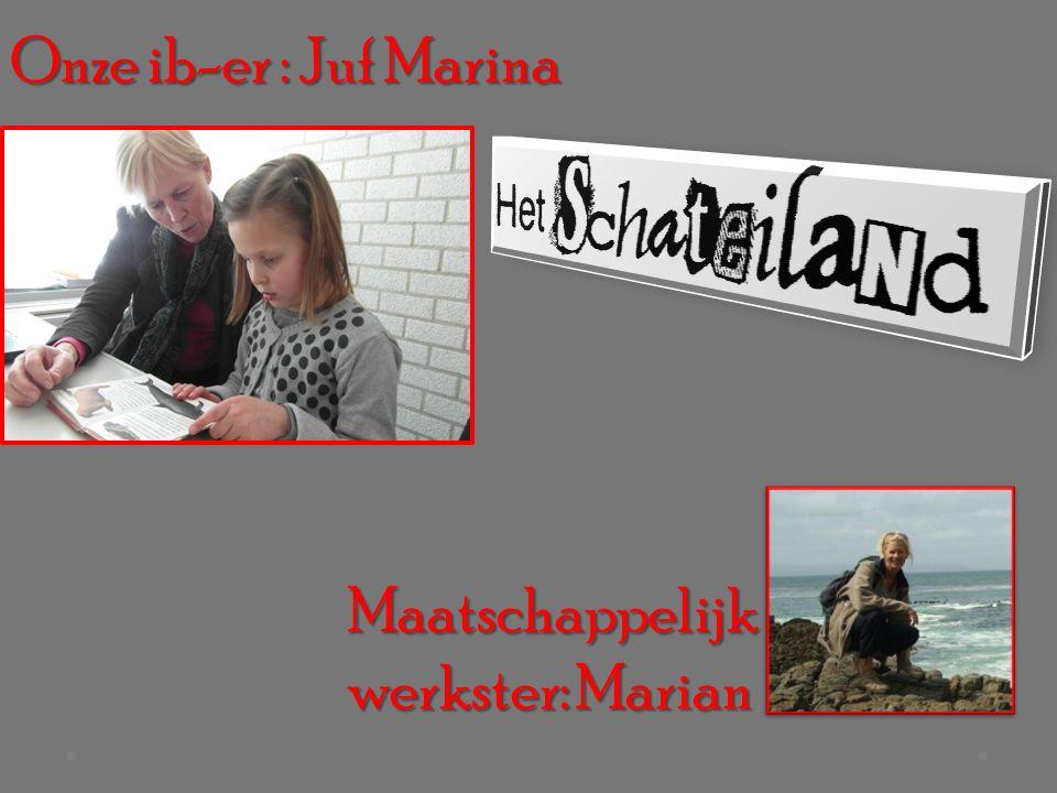 Onze ib-er : Juf Marina Maatschappelijk werkster: Marian