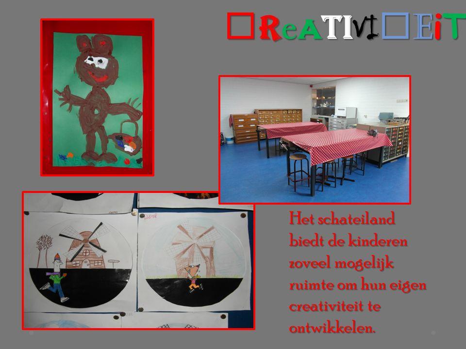 c r e a ti VI t e iT Het schateiland biedt de kinderen zoveel mogelijk ruimte om hun eigen creativiteit te ontwikkelen.