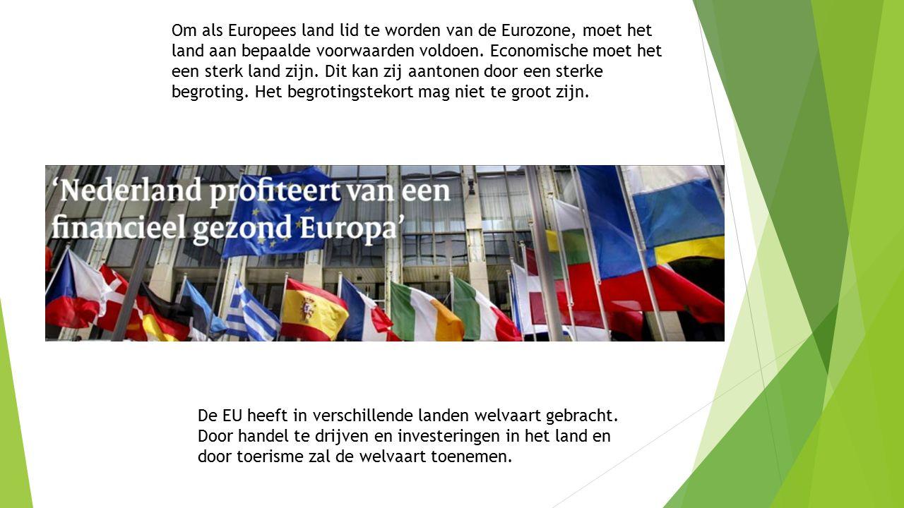 Om als Europees land lid te worden van de Eurozone, moet het land aan bepaalde voorwaarden voldoen. Economische moet het een sterk land zijn. Dit kan