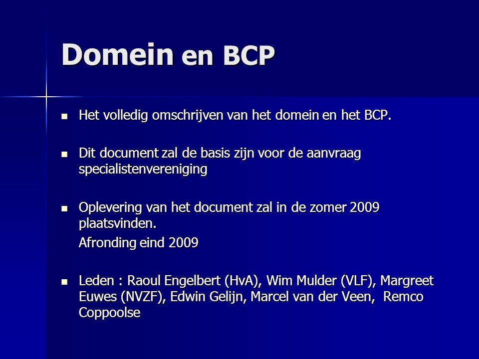 Domein en BCP Het volledig omschrijven van het domein en het BCP.