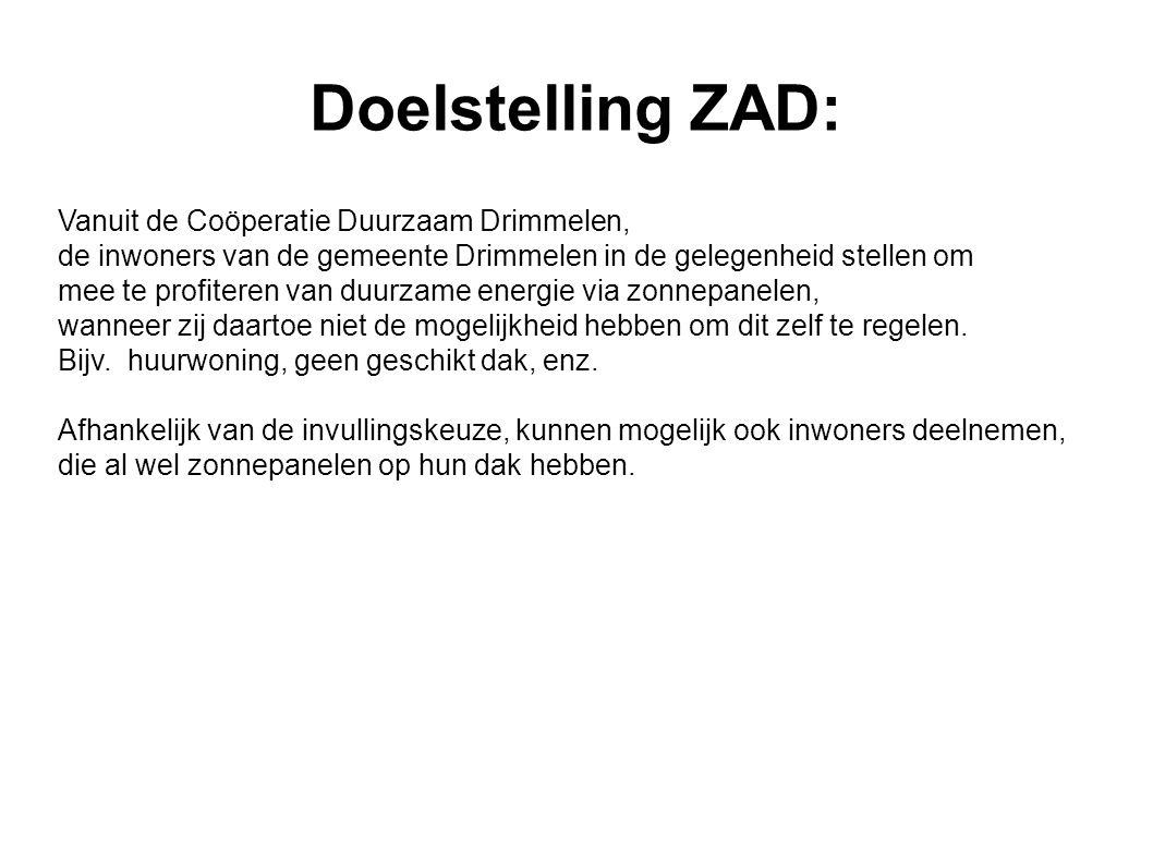 Doelstelling ZAD: Vanuit de Coöperatie Duurzaam Drimmelen, de inwoners van de gemeente Drimmelen in de gelegenheid stellen om mee te profiteren van duurzame energie via zonnepanelen, wanneer zij daartoe niet de mogelijkheid hebben om dit zelf te regelen.