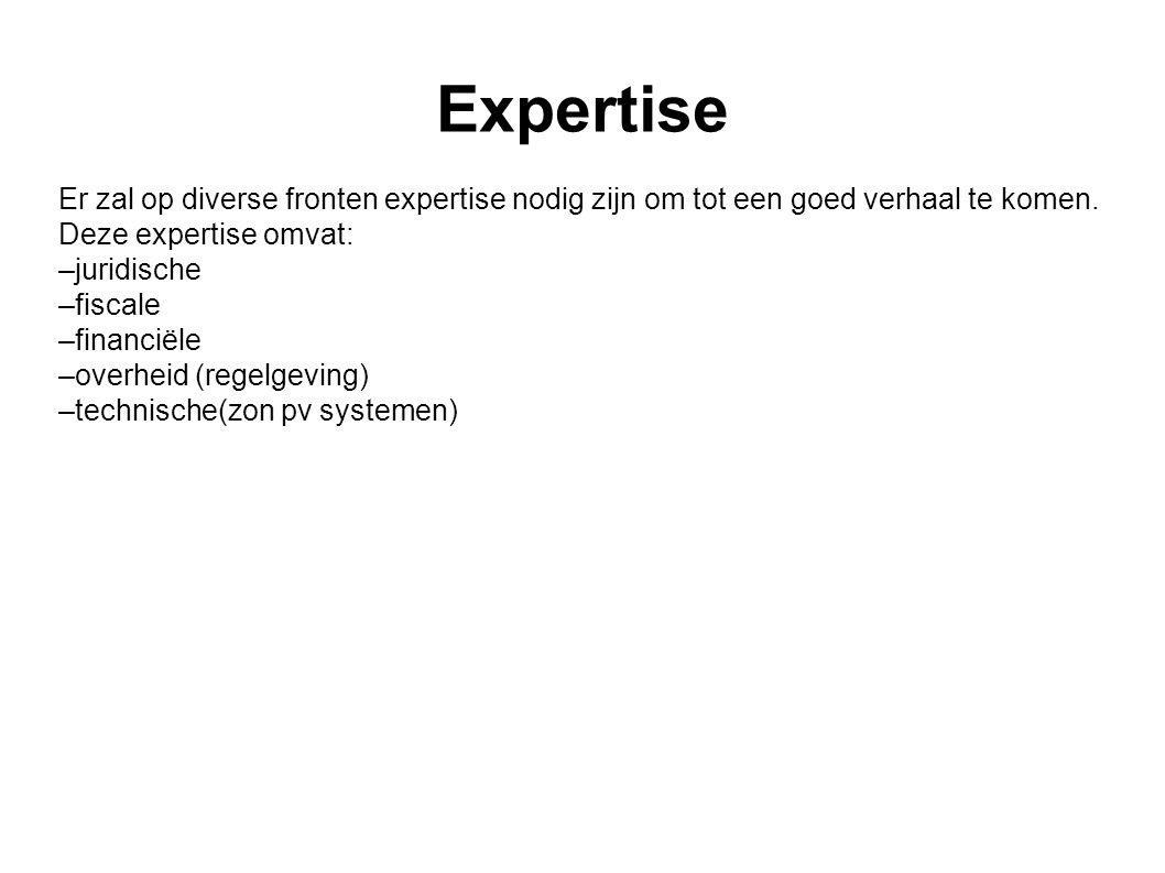 Expertise Er zal op diverse fronten expertise nodig zijn om tot een goed verhaal te komen. Deze expertise omvat: –juridische –fiscale –financiële –ove