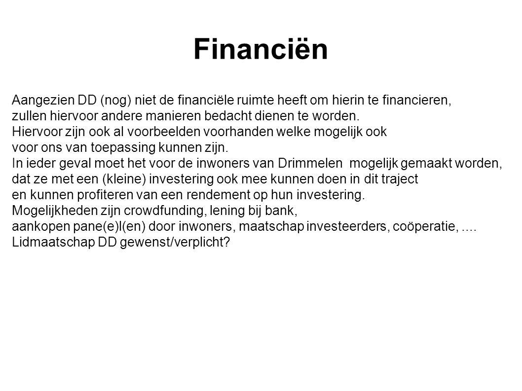 Financiën Aangezien DD (nog) niet de financiële ruimte heeft om hierin te financieren, zullen hiervoor andere manieren bedacht dienen te worden. Hierv