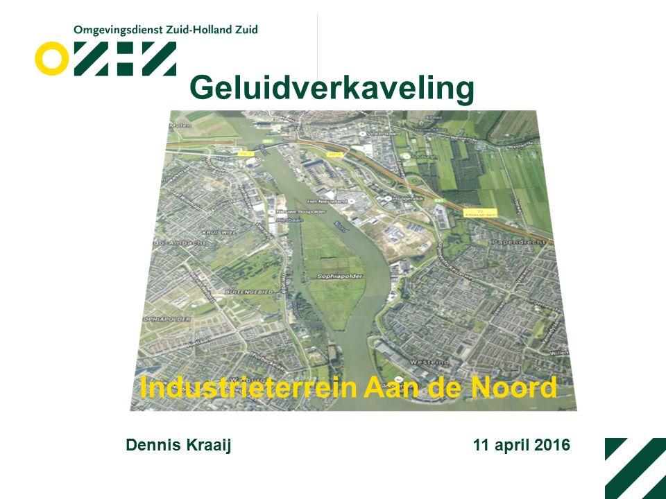 Geluidverkaveling Industrieterrein Aan de Noord Dennis Kraaij 11 april 2016