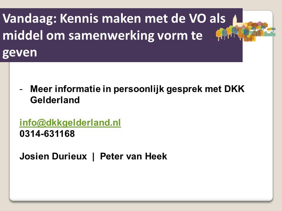 Vandaag: Kennis maken met de VO als middel om samenwerking vorm te geven -Meer informatie in persoonlijk gesprek met DKK Gelderland info@dkkgelderland