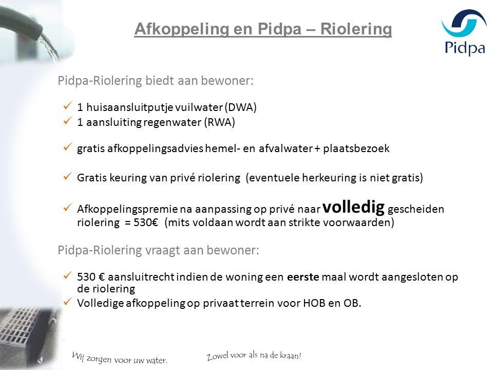 Pidpa-Riolering biedt aan bewoner: 1 huisaansluitputje vuilwater (DWA) 1 aansluiting regenwater (RWA) gratis afkoppelingsadvies hemel- en afvalwater +