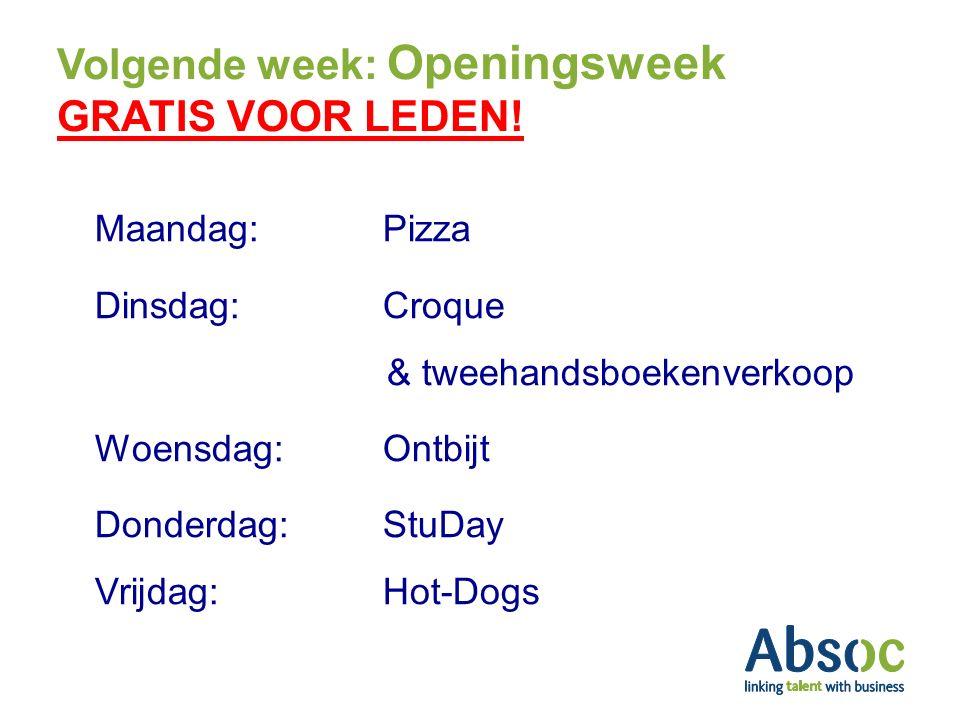 Volgende week: Openingsweek GRATIS VOOR LEDEN! Maandag: Pizza Dinsdag: Croque & tweehandsboekenverkoop Woensdag: Ontbijt Donderdag: StuDay Vrijdag:Hot