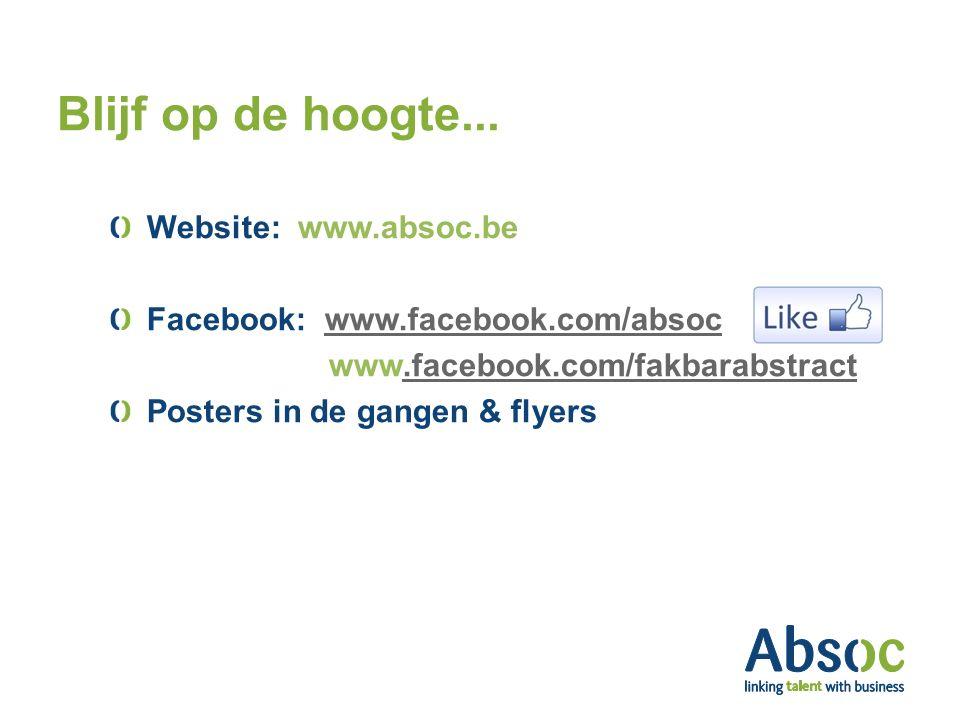 Blijf op de hoogte... Website: www.absoc.be Facebook: www.facebook.com/absocwww.facebook.com/absoc www.facebook.com/fakbarabstract.facebook.com/fakbar