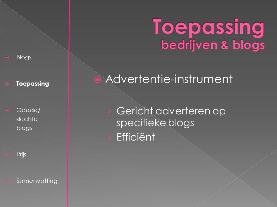  Blogs  Toepassing  Goede/ slechte blogs  Kosten  Samenvatting  PR-instrument › Nieuwe producten en informatie doorspelen aan blog-eigenaren