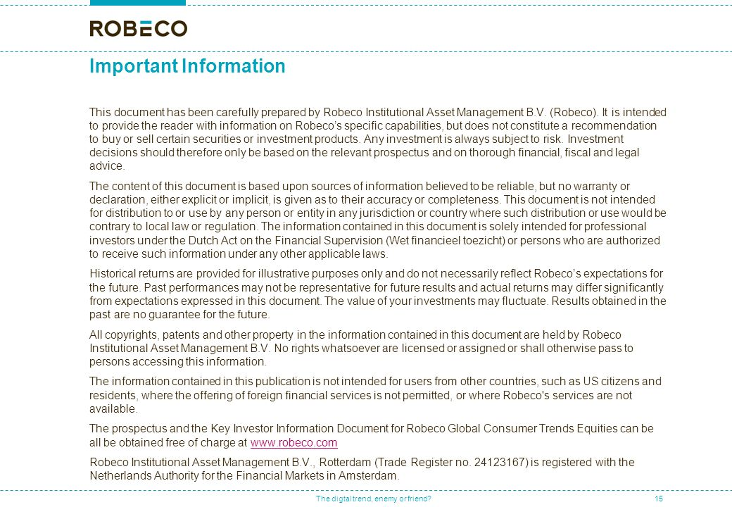 Important Information This document has been carefully prepared by Robeco Institutional Asset Management B.V.
