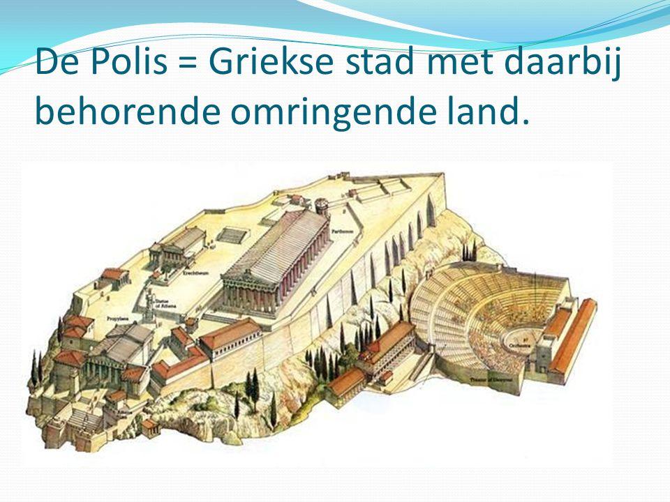 De Polis = Griekse stad met daarbij behorende omringende land.