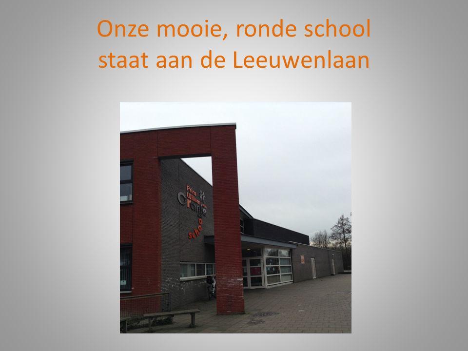 Onze mooie, ronde school staat aan de Leeuwenlaan