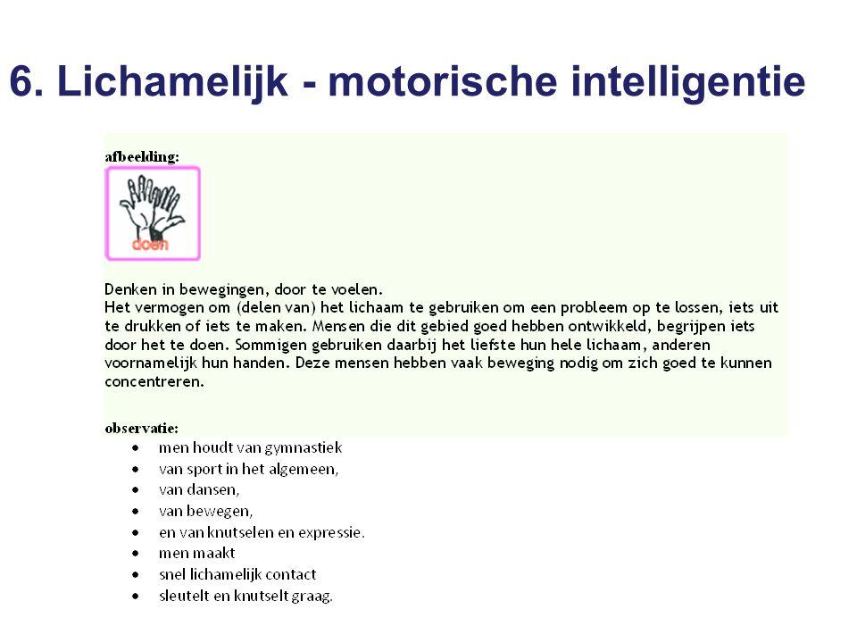 6. Lichamelijk - motorische intelligentie