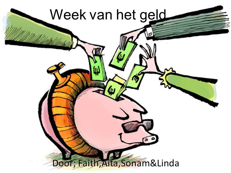 Week van het geld Door; Faith,Aita,Sonam&Linda