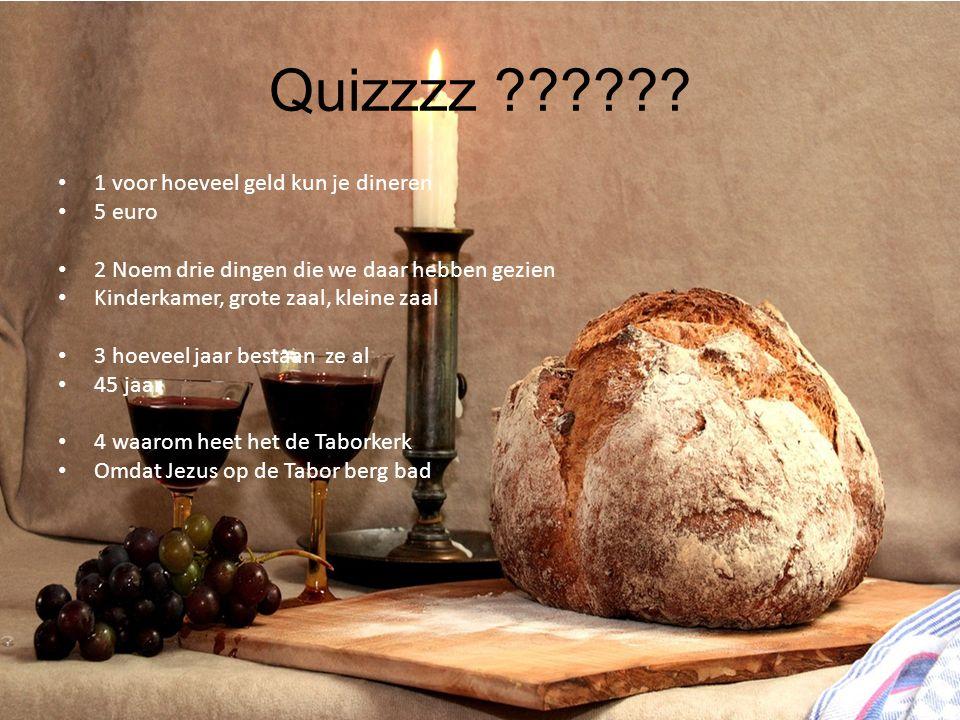 Quizzzz ?????? 1 voor hoeveel geld kun je dineren 5 euro 2 Noem drie dingen die we daar hebben gezien Kinderkamer, grote zaal, kleine zaal 3 hoeveel j