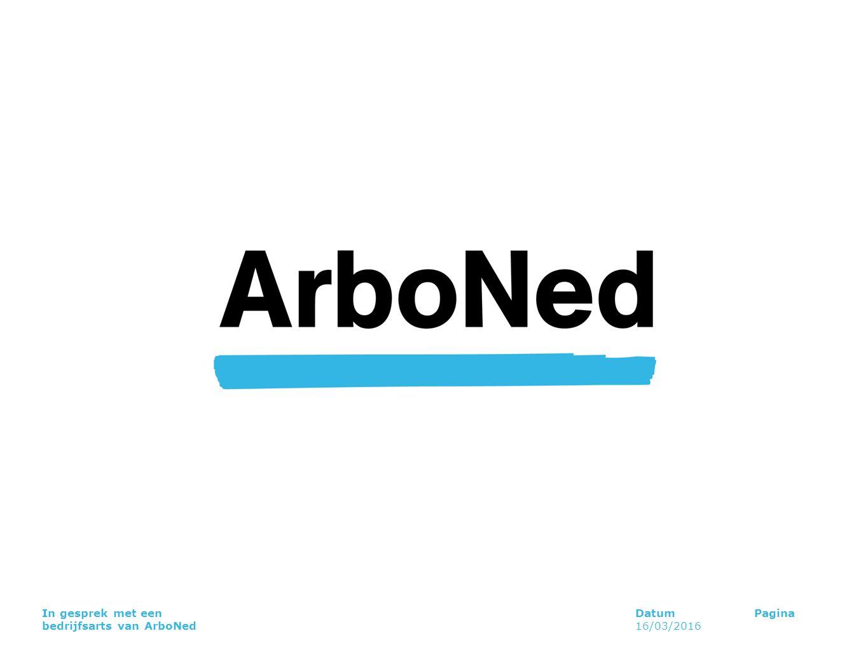 DatumPaginaIn gesprek met een bedrijfsarts van ArboNed 16/03/2016