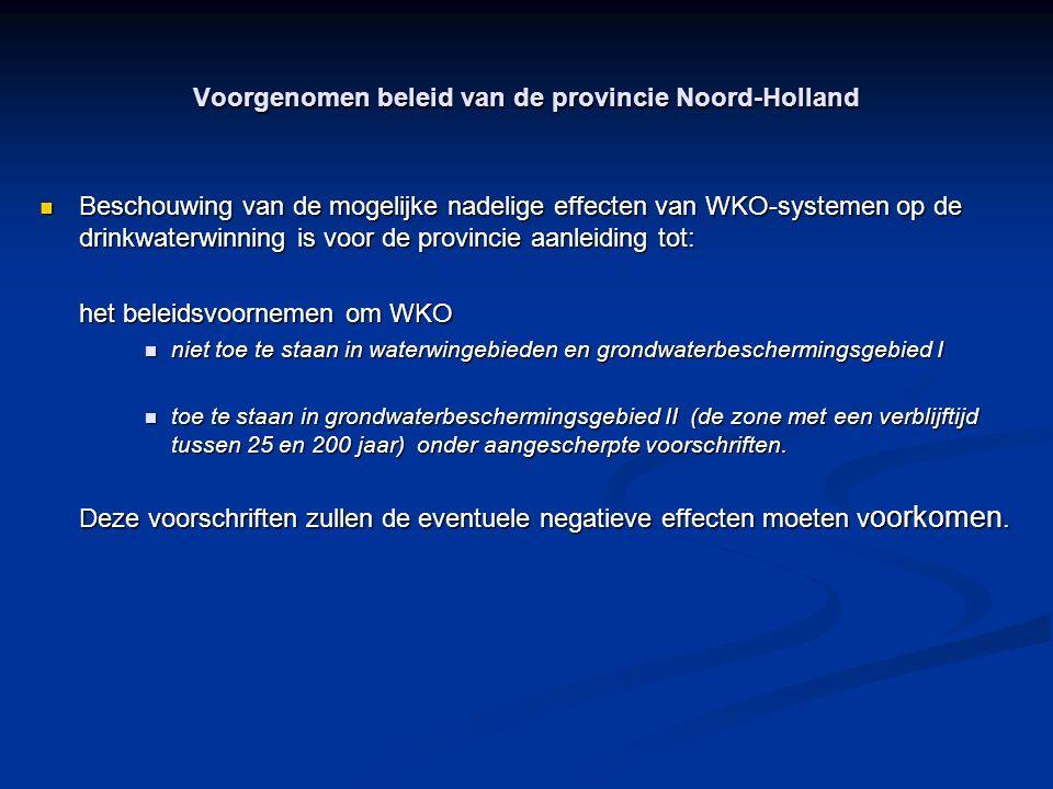 Voorgenomen beleid van de provincie Noord-Holland Beschouwing van de mogelijke nadelige effecten van WKO-systemen op de drinkwaterwinning is voor de p