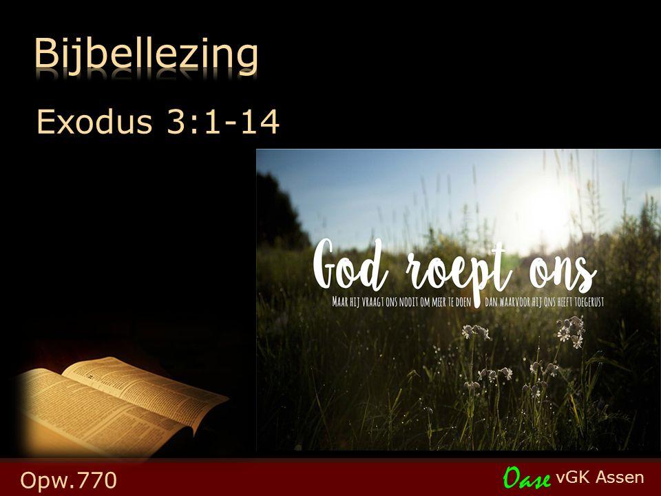 vGK Assen Oase Exodus 3:1-14 Opw.770
