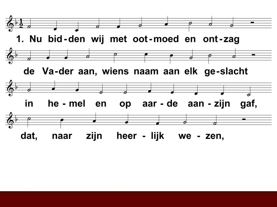 Nu bidden wij met ootmoed en ontzag (LvdK 95)t. J. Wit; m. Genève 1562