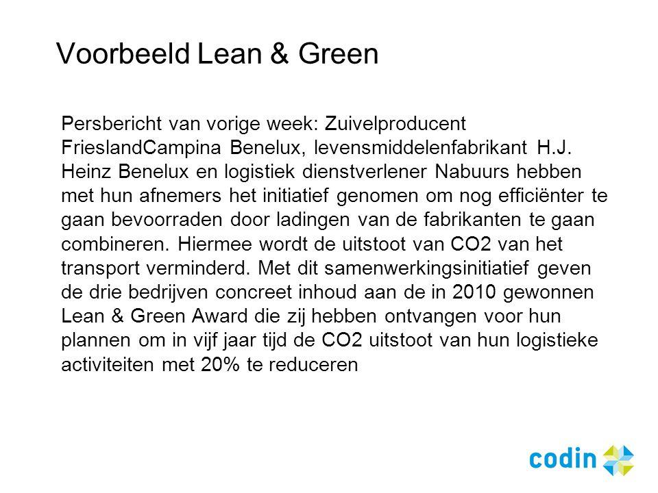 Voorbeeld Lean & Green Persbericht van vorige week: Zuivelproducent FrieslandCampina Benelux, levensmiddelenfabrikant H.J. Heinz Benelux en logistiek