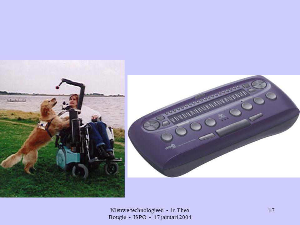 Nieuwe technologieen - ir. Theo Bougie - ISPO - 17 januari 2004 17
