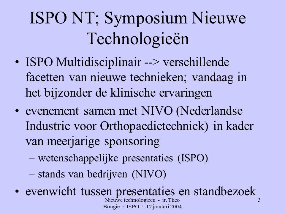 Nieuwe technologieen - ir. Theo Bougie - ISPO - 17 januari 2004 14