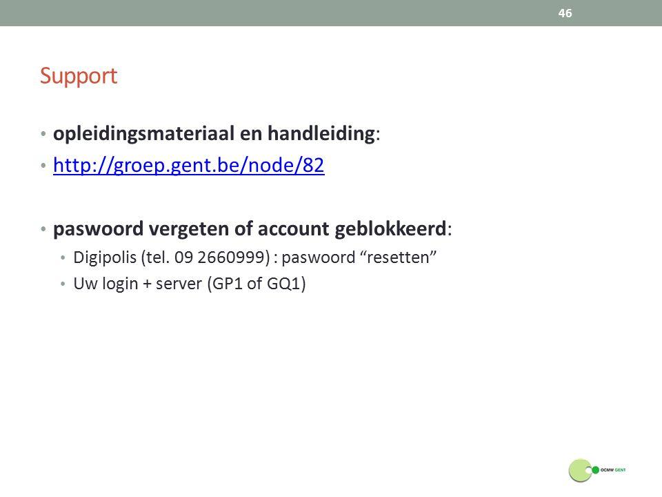 Support opleidingsmateriaal en handleiding: http://groep.gent.be/node/82 paswoord vergeten of account geblokkeerd: Digipolis (tel.