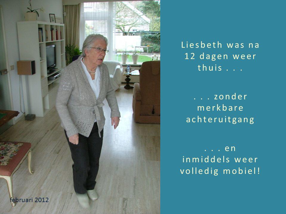 Liesbeth was na 12 dagen weer thuis... februari 2012...