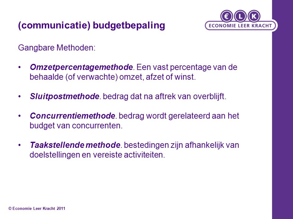 (communicatie) budgetbepaling Gangbare Methoden: Omzetpercentagemethode.