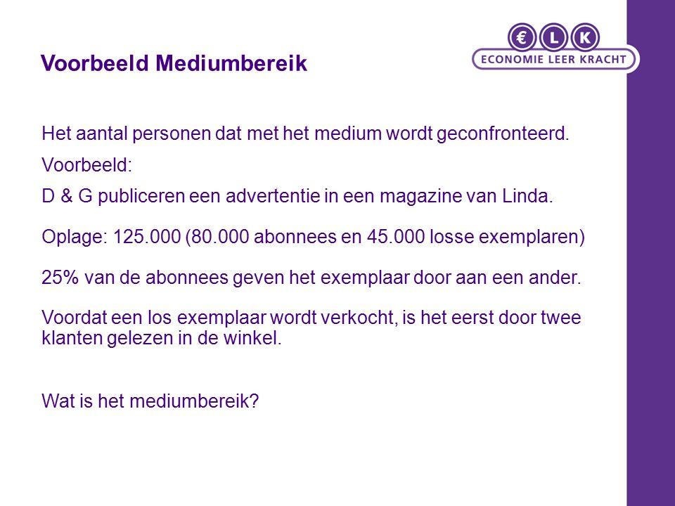Voorbeeld Mediumbereik Het aantal personen dat met het medium wordt geconfronteerd.