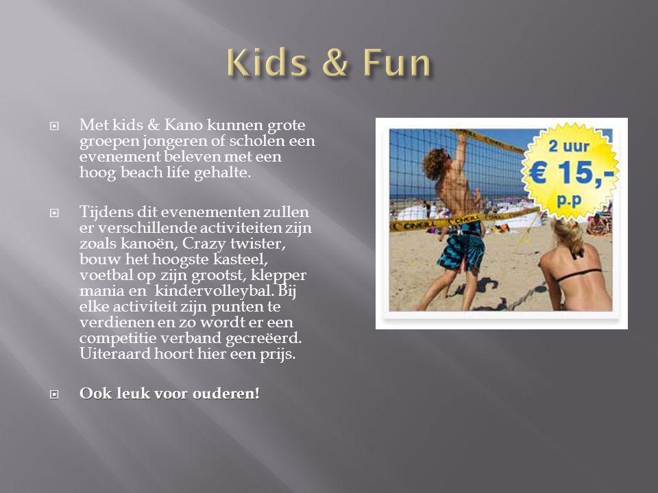  Met kids & Kano kunnen grote groepen jongeren of scholen een evenement beleven met een hoog beach life gehalte.  Tijdens dit evenementen zullen er