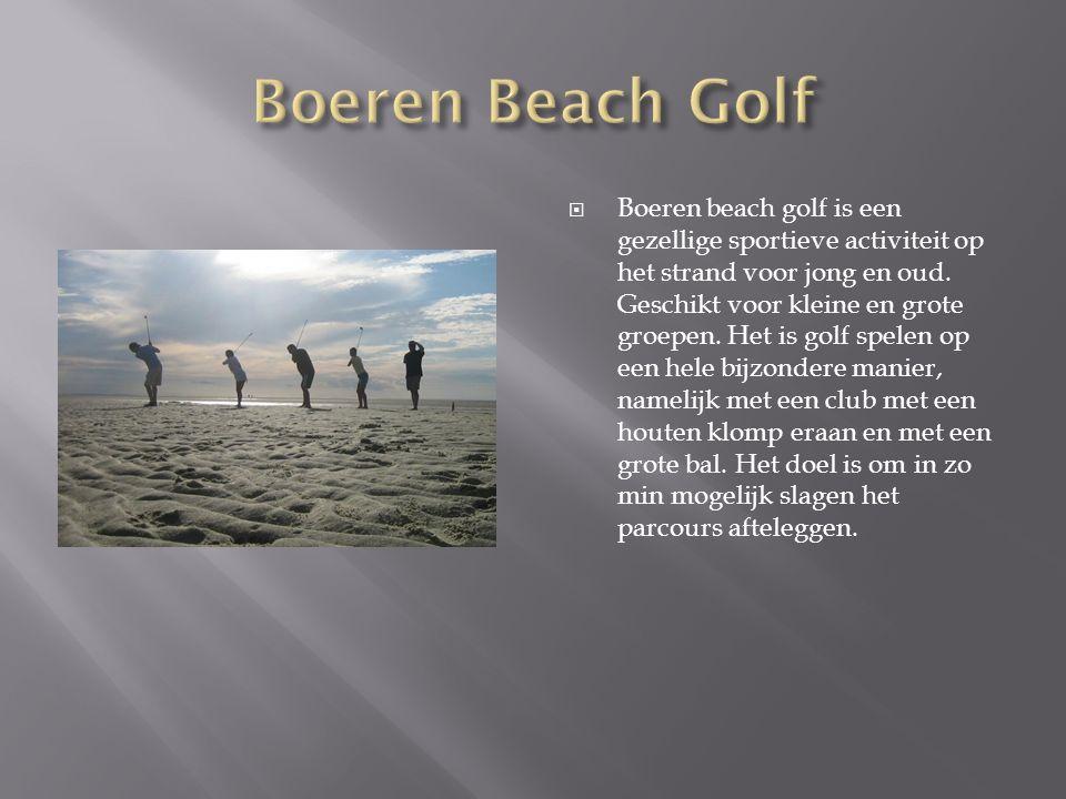  Boeren beach golf is een gezellige sportieve activiteit op het strand voor jong en oud. Geschikt voor kleine en grote groepen. Het is golf spelen op