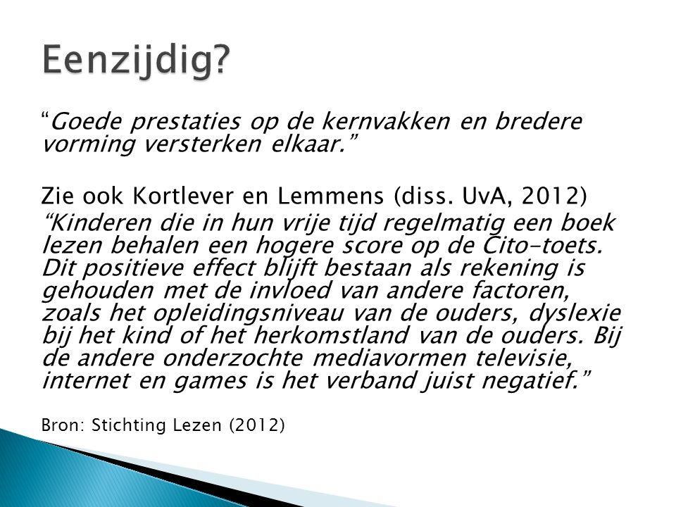 """""""Goede prestaties op de kernvakken en bredere vorming versterken elkaar."""" Zie ook Kortlever en Lemmens (diss. UvA, 2012) """"Kinderen die in hun vrije ti"""