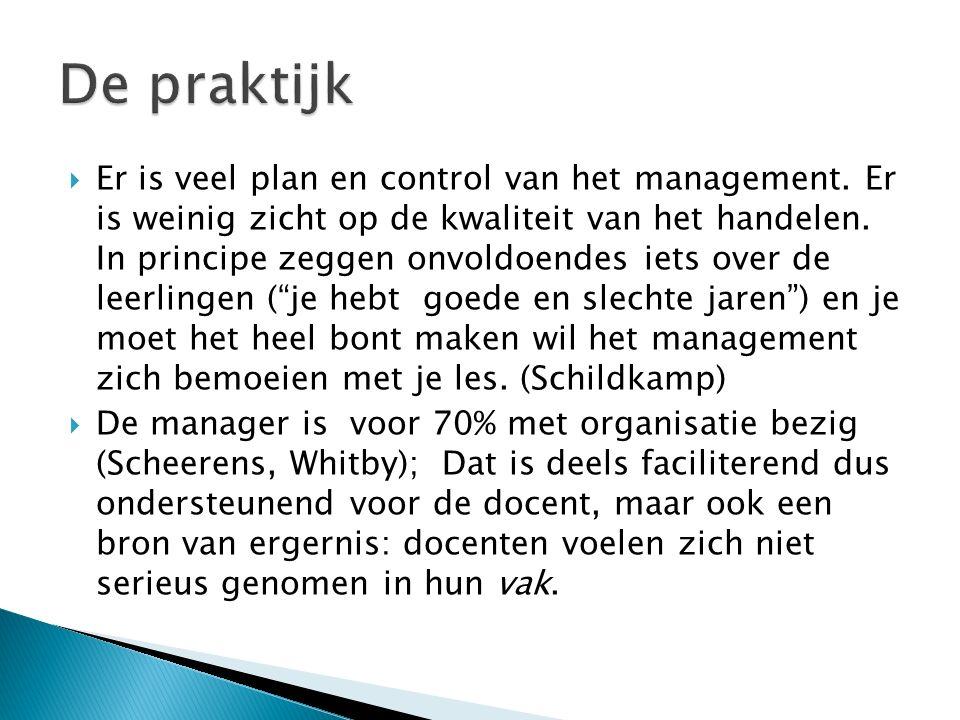  Er is veel plan en control van het management. Er is weinig zicht op de kwaliteit van het handelen. In principe zeggen onvoldoendes iets over de lee